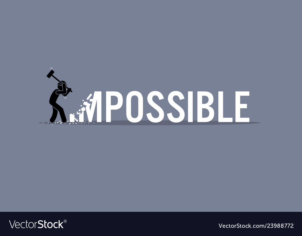 Man destroying the word impossible to possible
