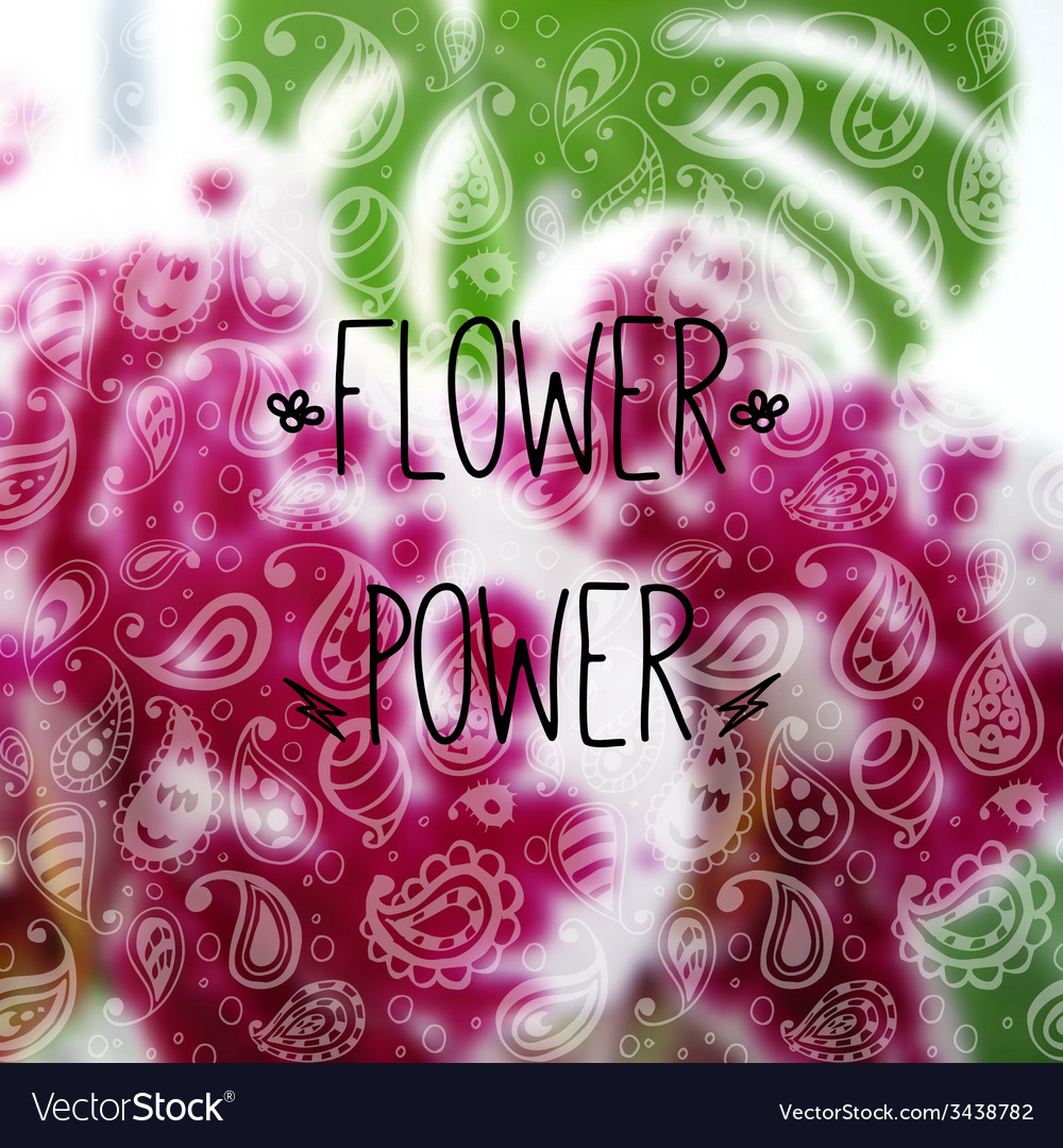 Blurred photographic background and text Flower