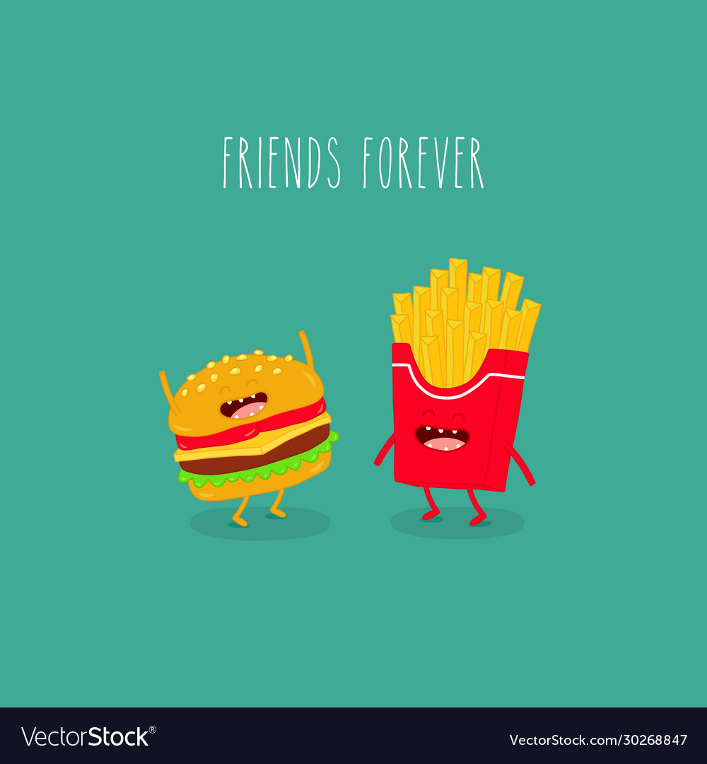 Fries cheeseburger friends forever