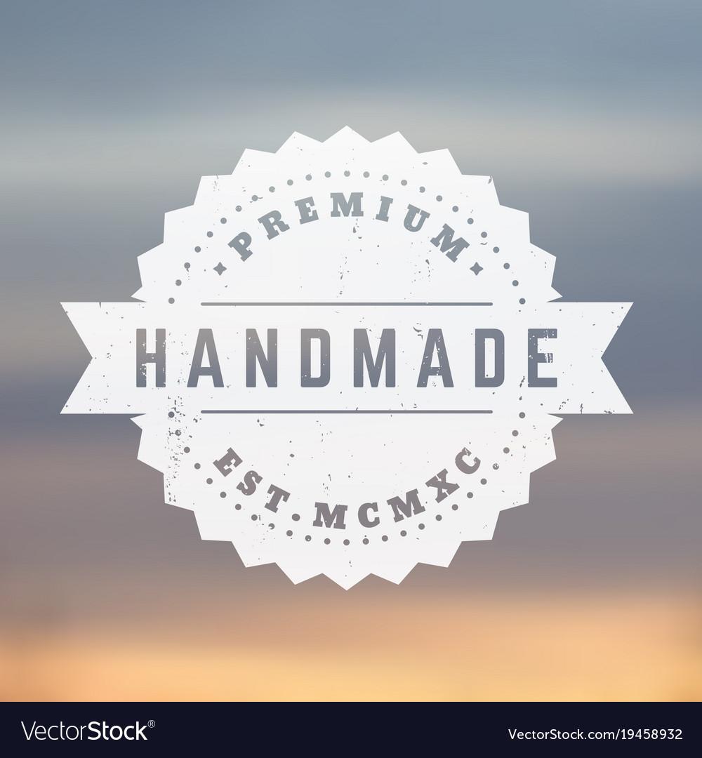 Handmade Vintage Badge Emblem Stamp Vector Image