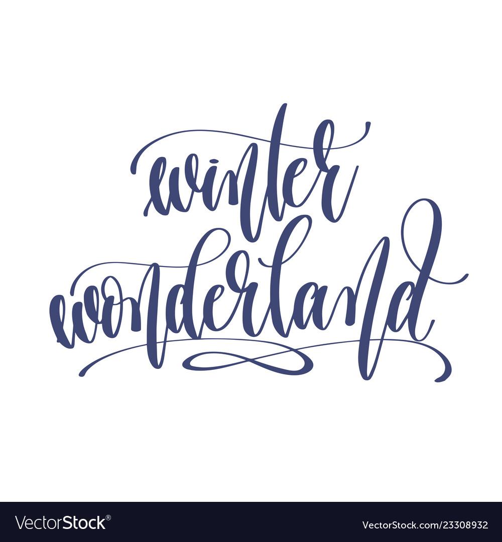 Winter wonderland - hand lettering inscription