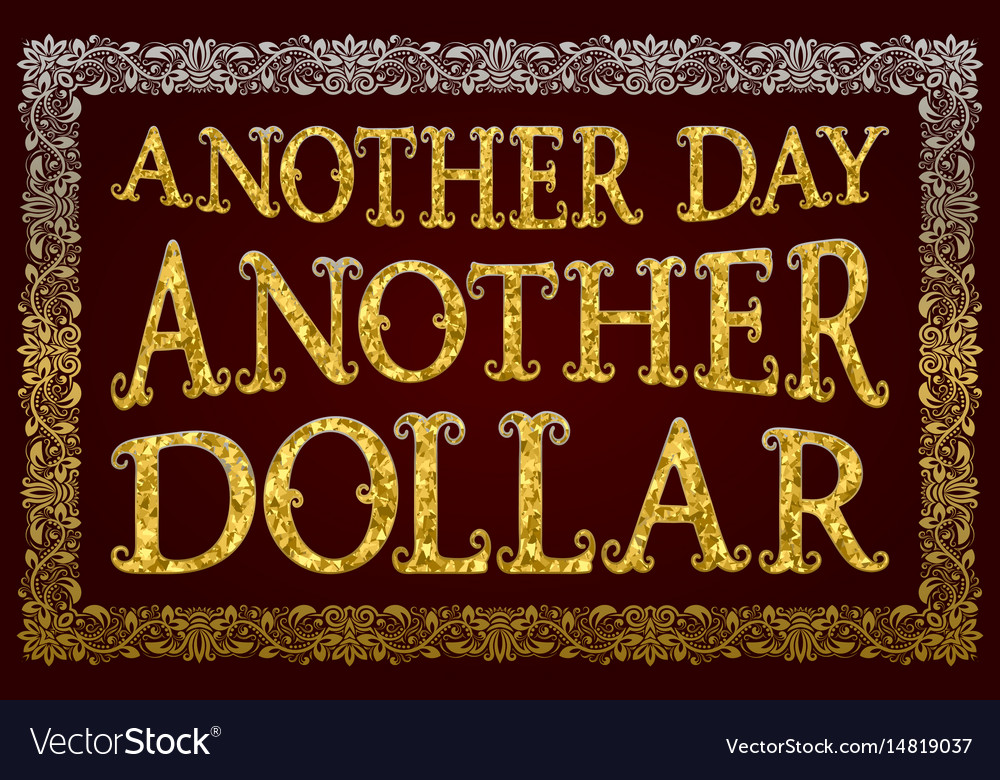Another day another dollar english saying vector image