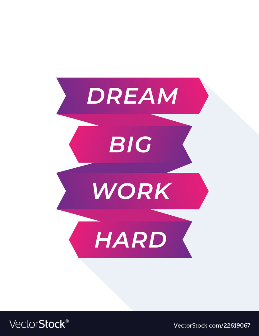 Motivation quote dream big work hard Royalty Free Vector