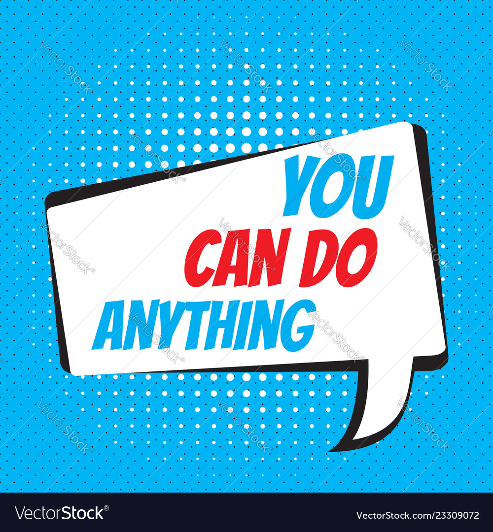 You can do anything motivational and