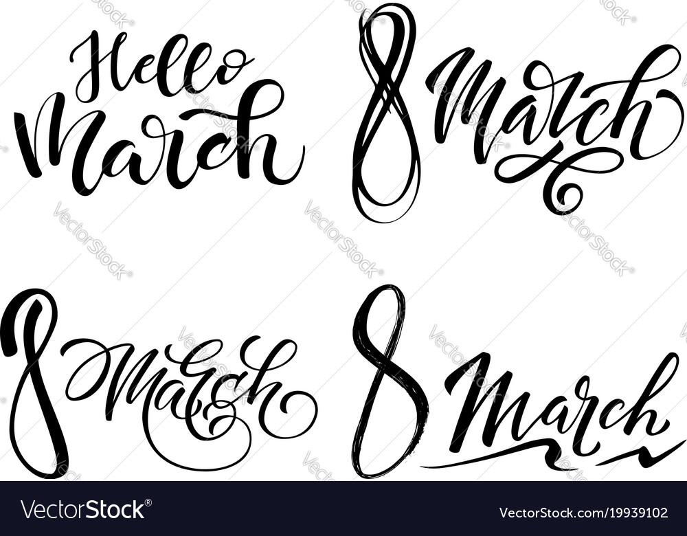 Lettering of brush hello march and 8 march you can
