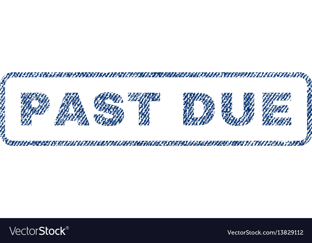 Past due textile stamp