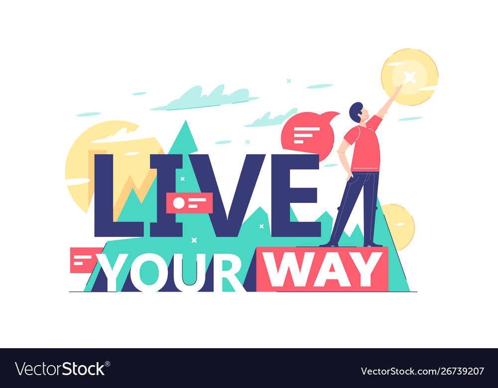 Motivational text live your way on natural