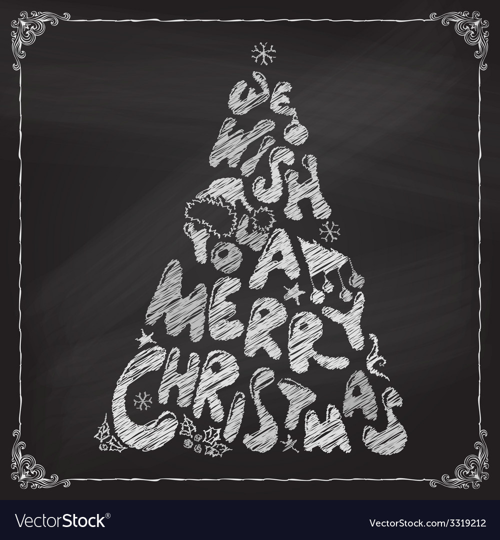 Chalk We Wish You A Merry Christmas Tree Design Vector Image