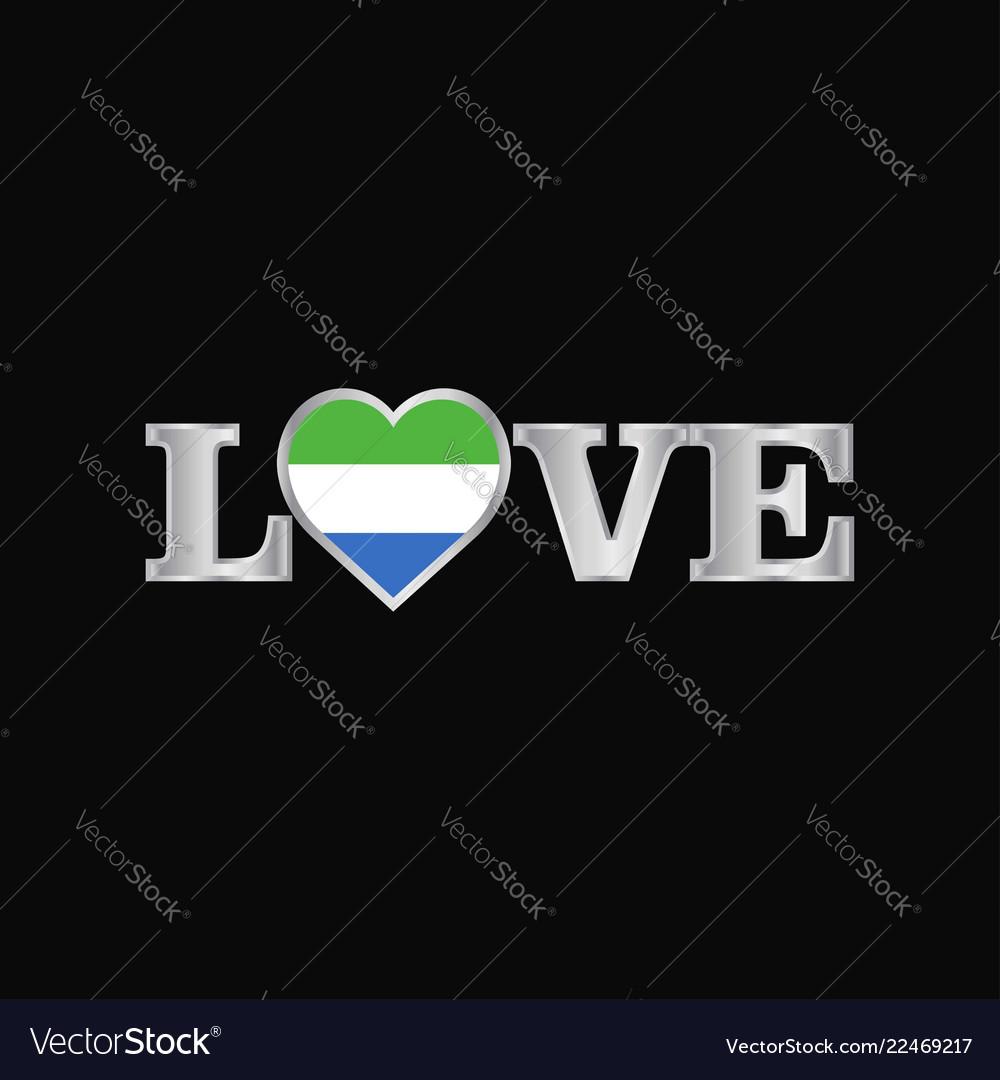 Love typography with sierra leone flag design