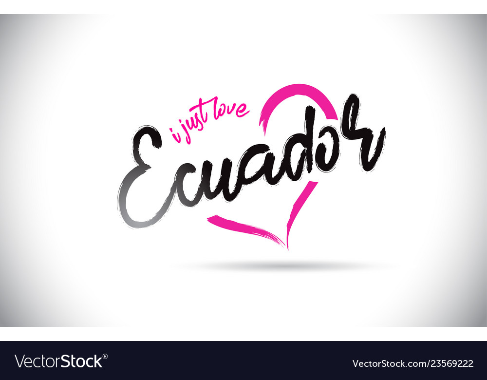 Download Ecuador i just love word text with handwritten Vector Image