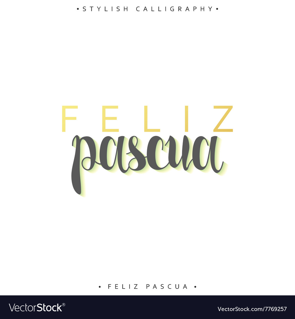Feliz pascua Greeting inscription Happy Easter in vector image