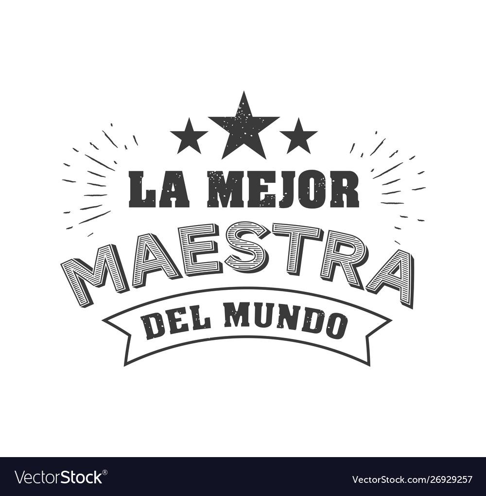 World best teacher phrase in spanish