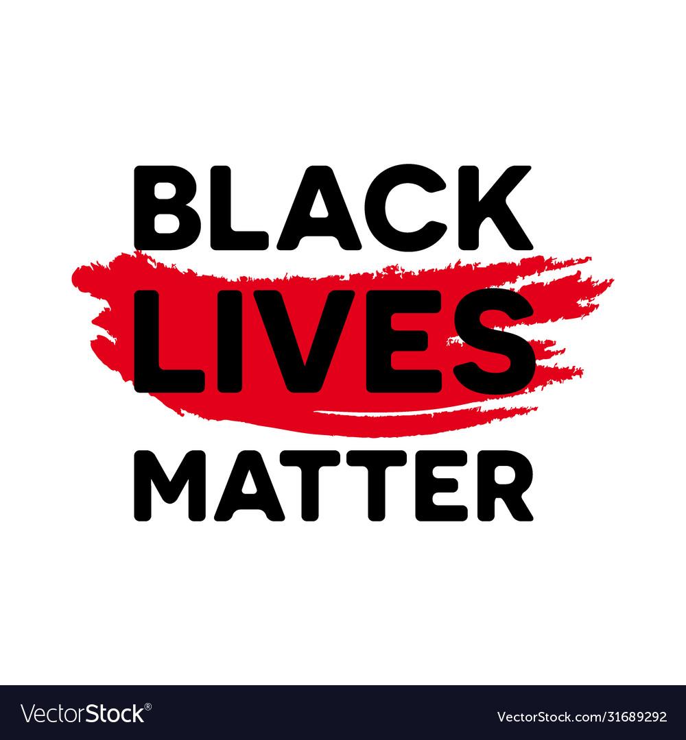 Black lives matter - anti-racism social change