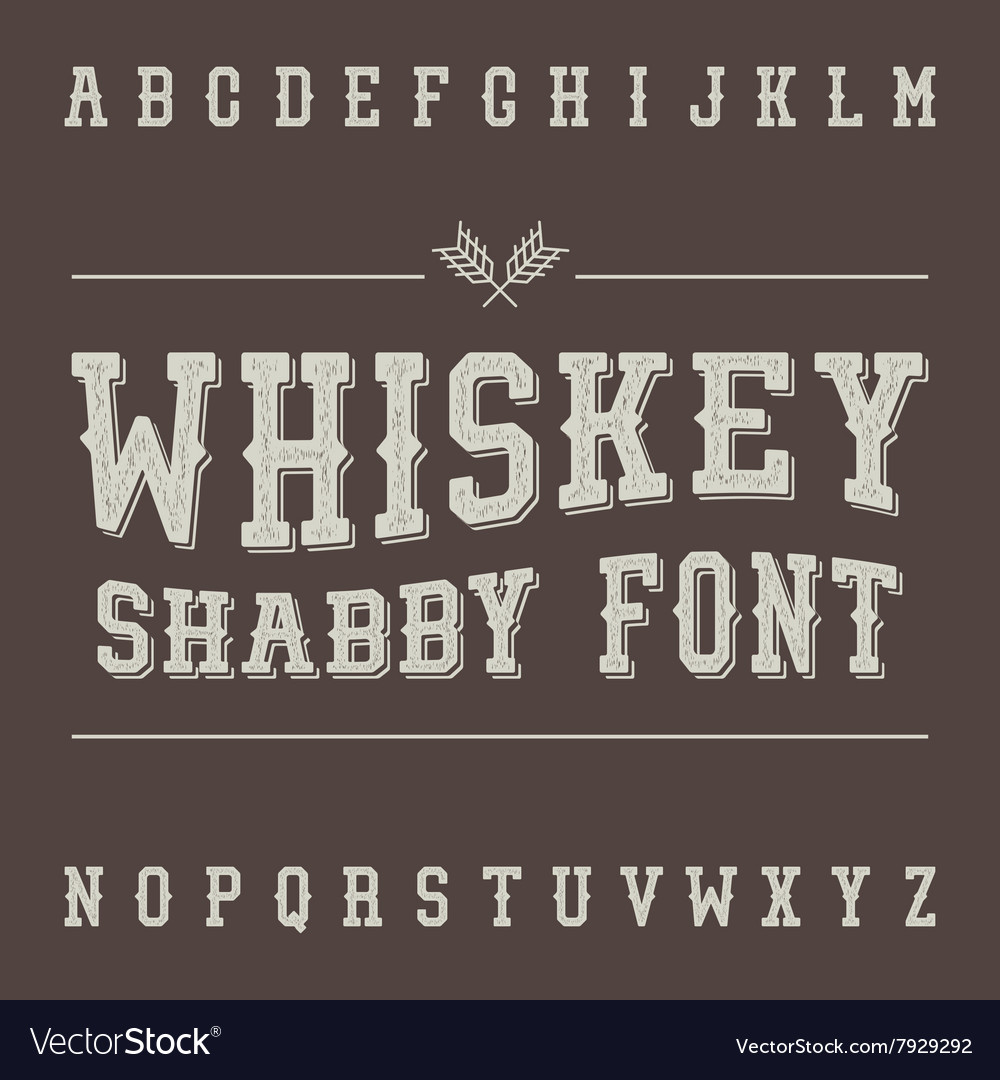 Shabby Vintage Whiskey Font Alcohol Drink Label vector image