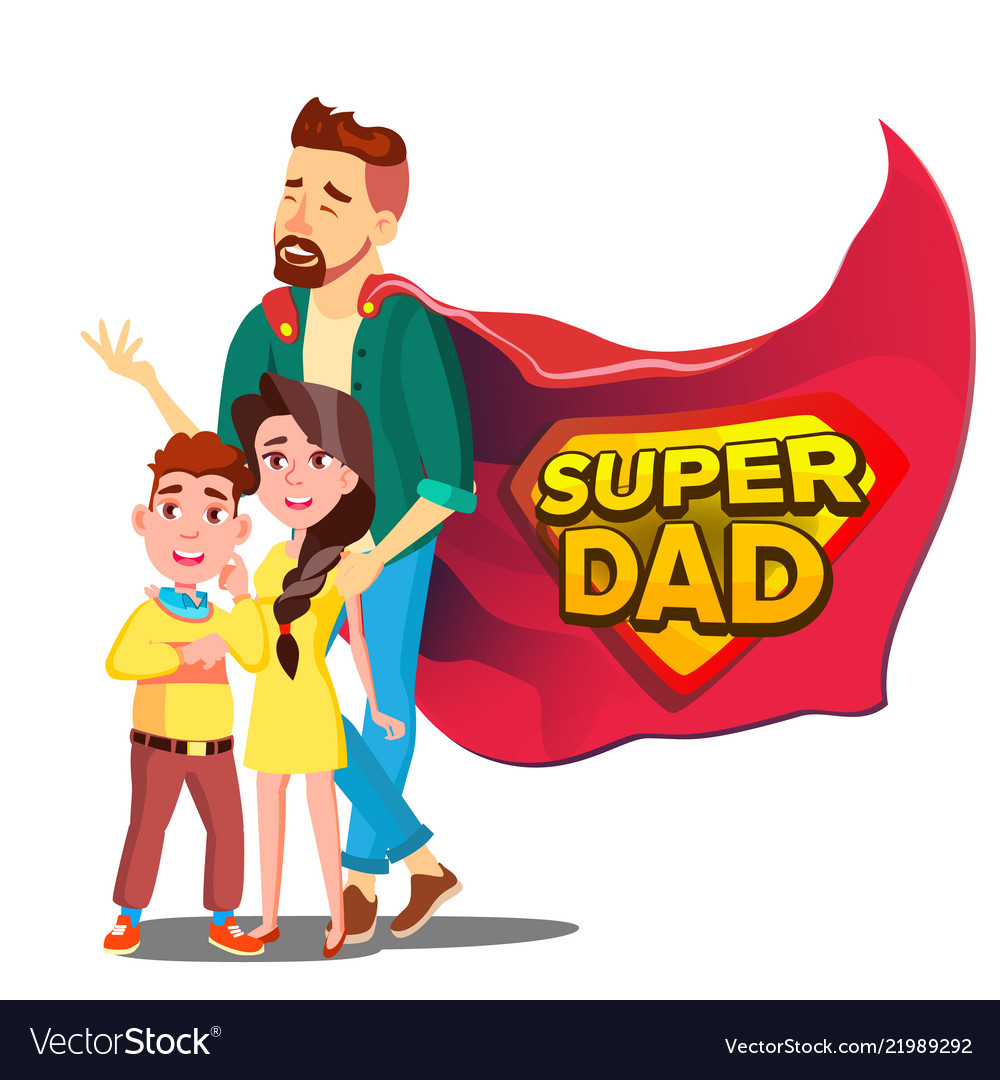Super dad daddy like super hero with