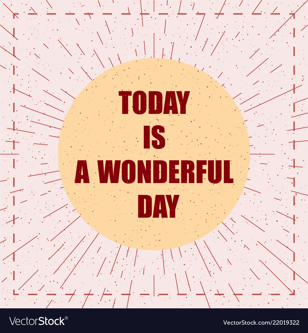 Motivation Quotes A Wonderful Day Royalty Free Vector Image