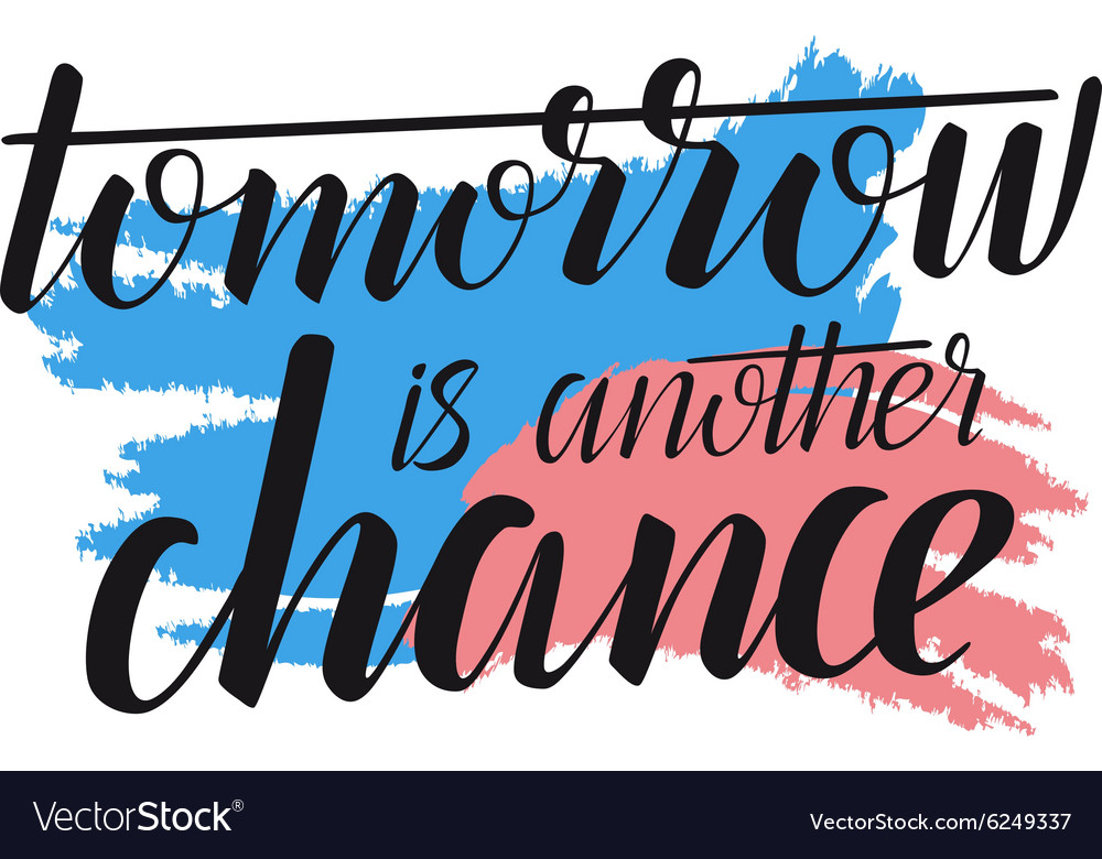 Tomorrow is another chance - creative quote