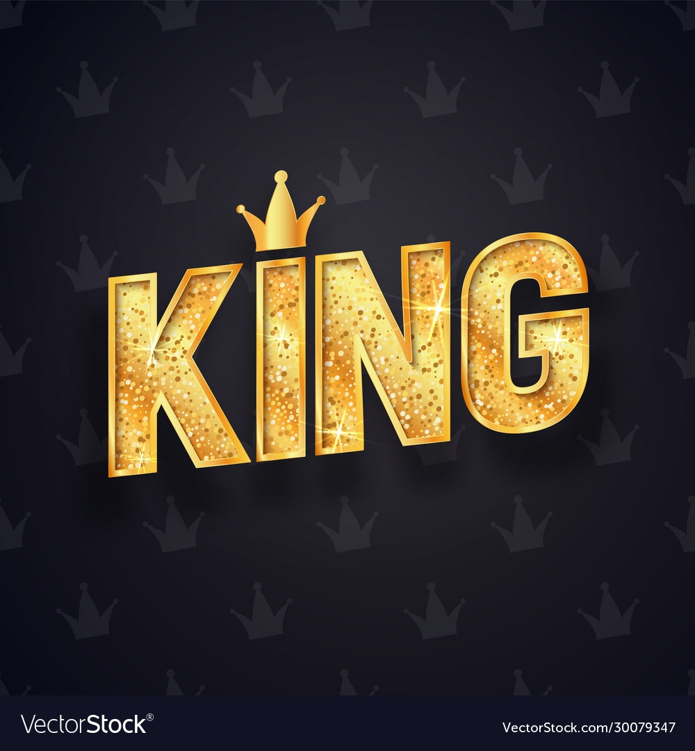 Gold king text with decorative golden crown