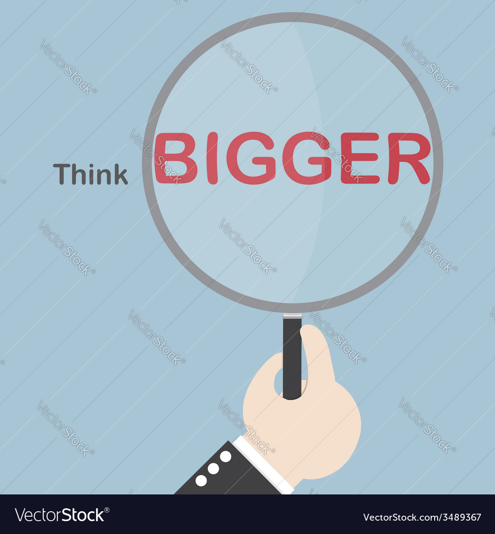Think bigger concept vector image