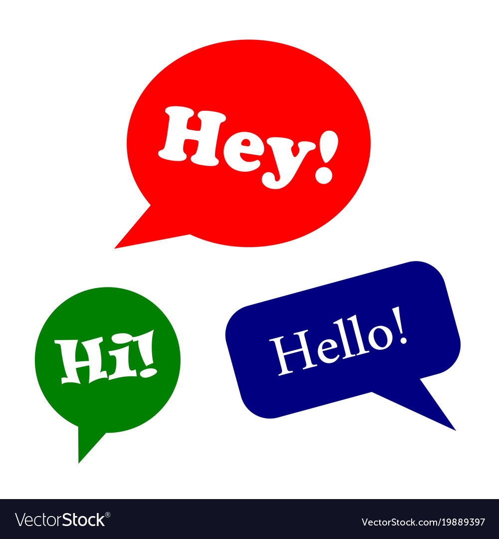 Speech bubbles or greeting design set hey hi vector image m4hsunfo