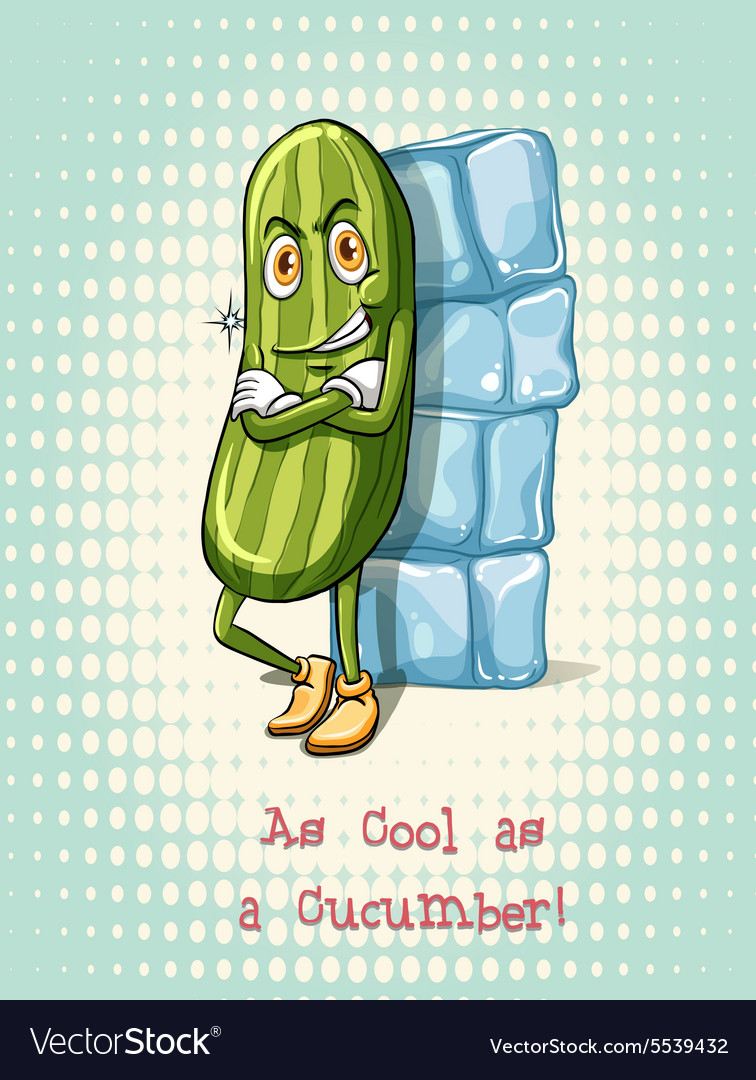 Cool as a cucumber idiom Royalty Free Vector Image