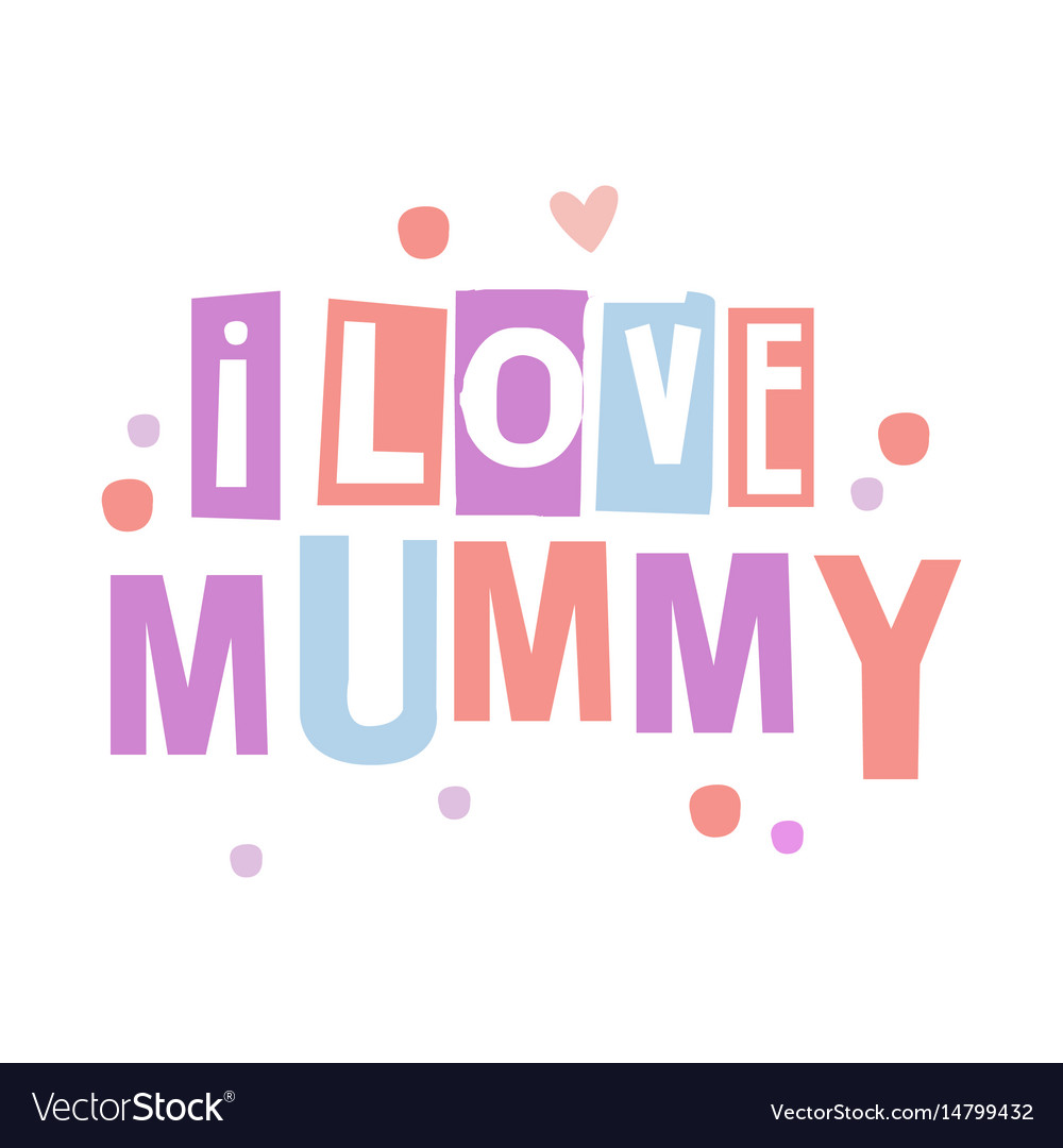 Download I love mummy cute cartoon colorful Royalty Free Vector Image