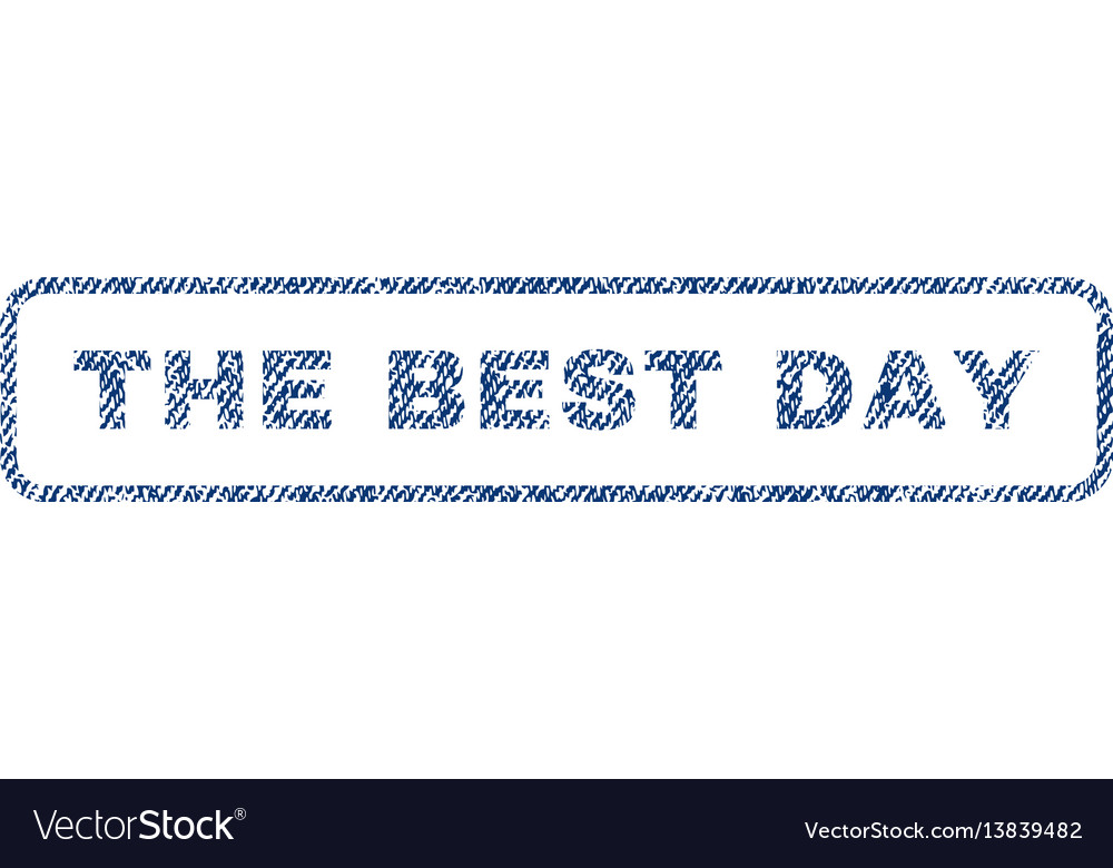 The best day textile stamp
