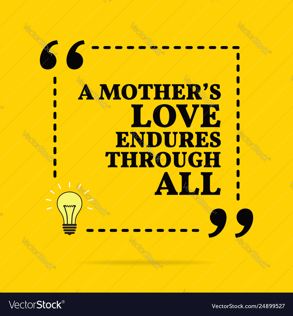 Inspirational Motivational Quote A Mothers Love Vector Image