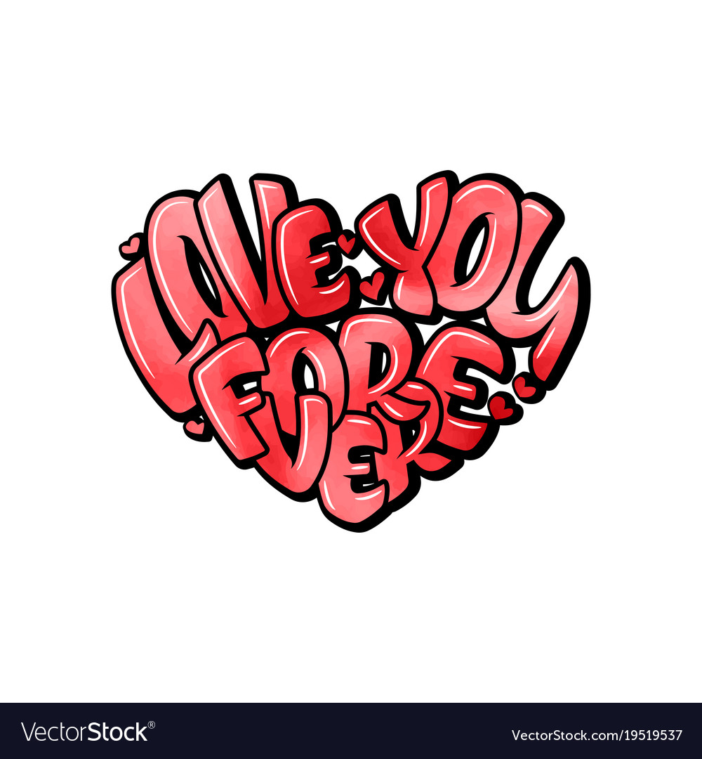 Big Heart With Lettering Love You Forever Vector Image