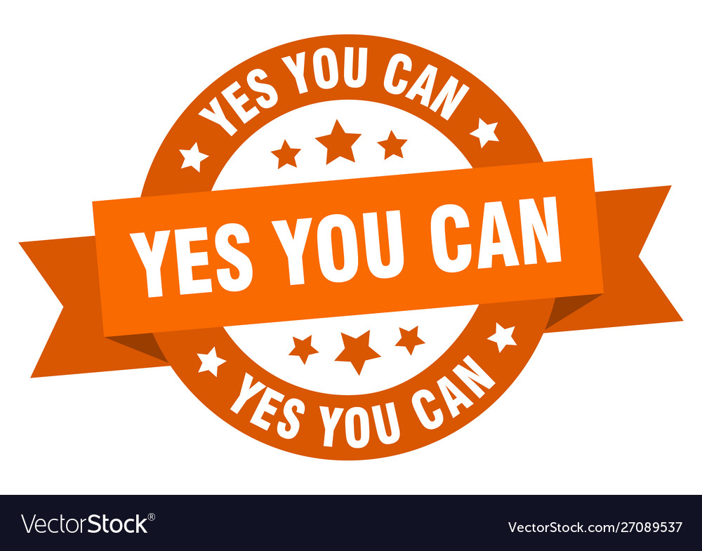 Yes you can ribbon yes you can round orange sign