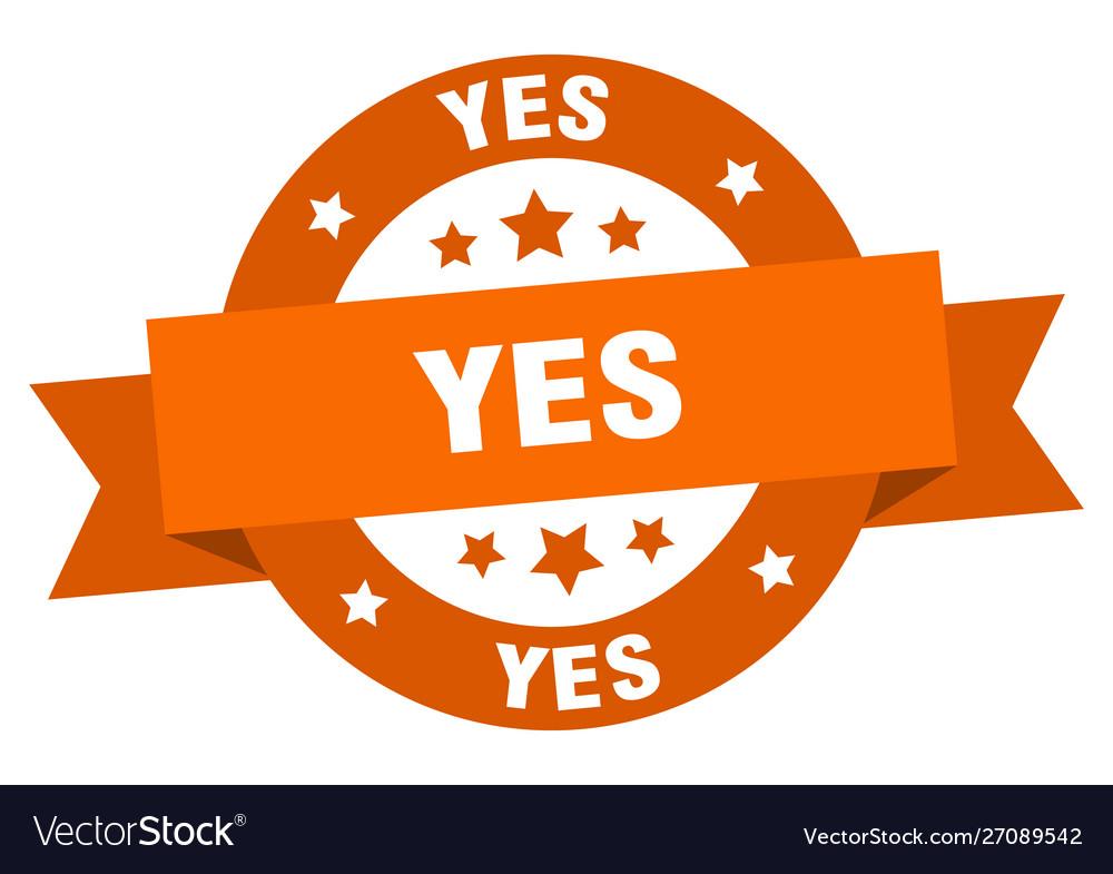 Yes ribbon yes round orange sign yes
