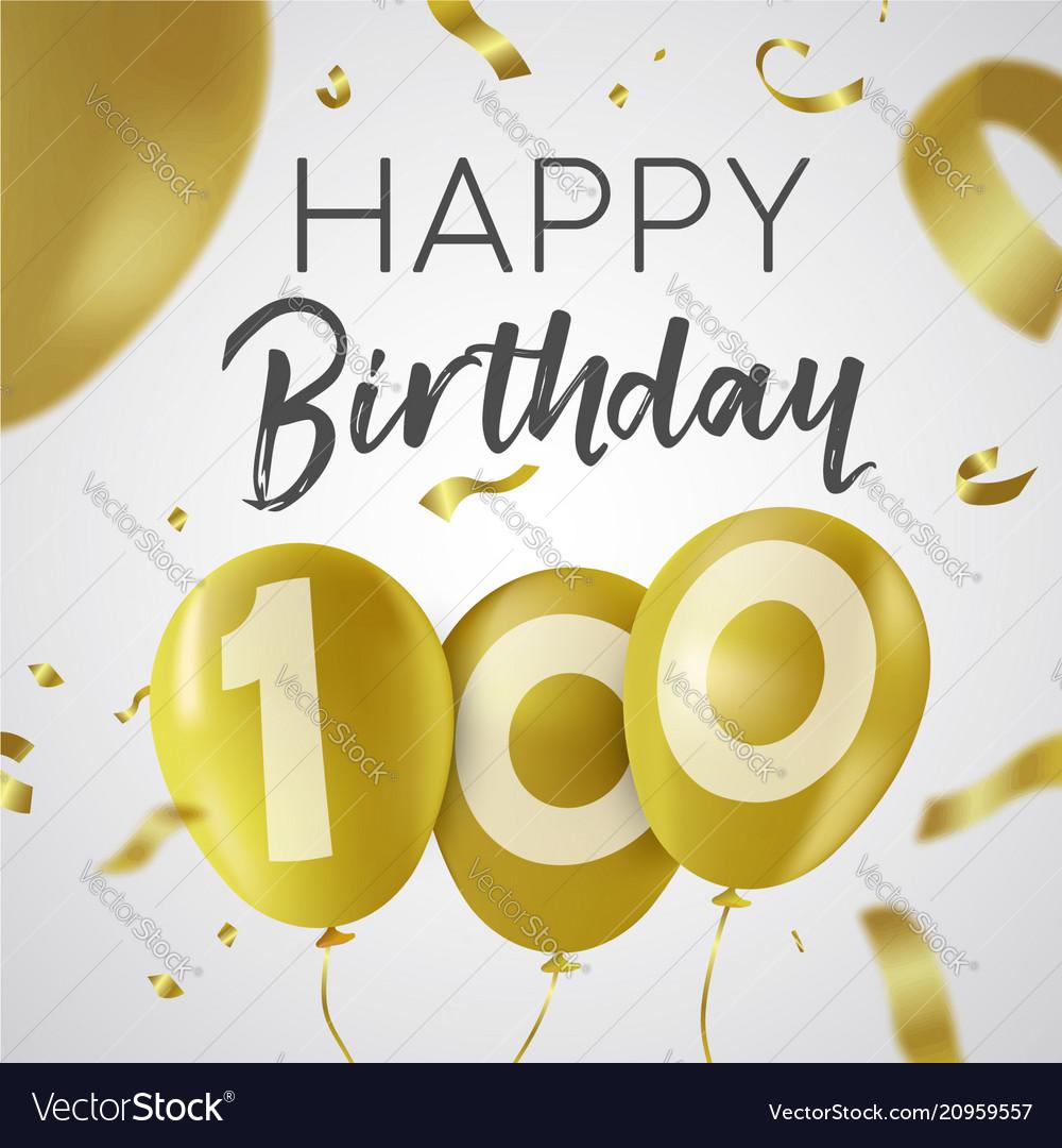 Happy birthday 100 hundred year gold balloon card vector image