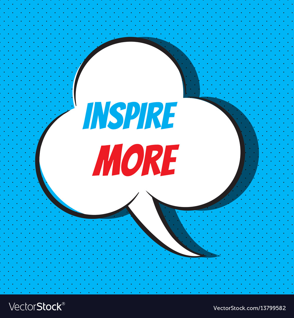 Comic speech bubble with phrase inspire more vector image
