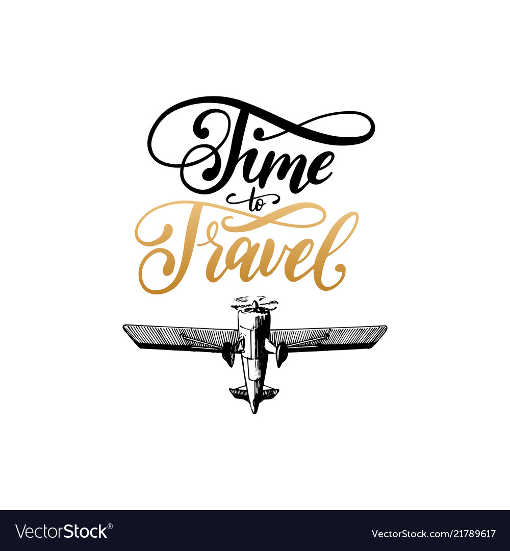 Time to travel typographic inspirational