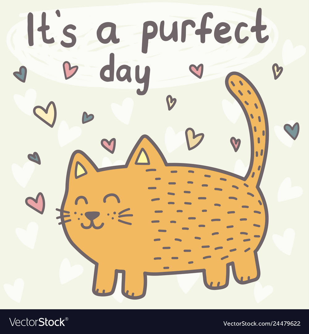 It s a purfect day card with a cute cat