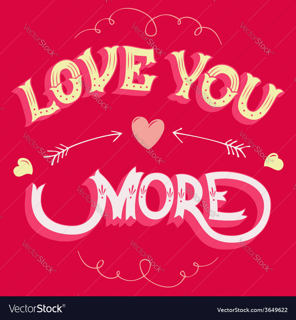 Love You More Greeting Card Royalty Free Vector Image