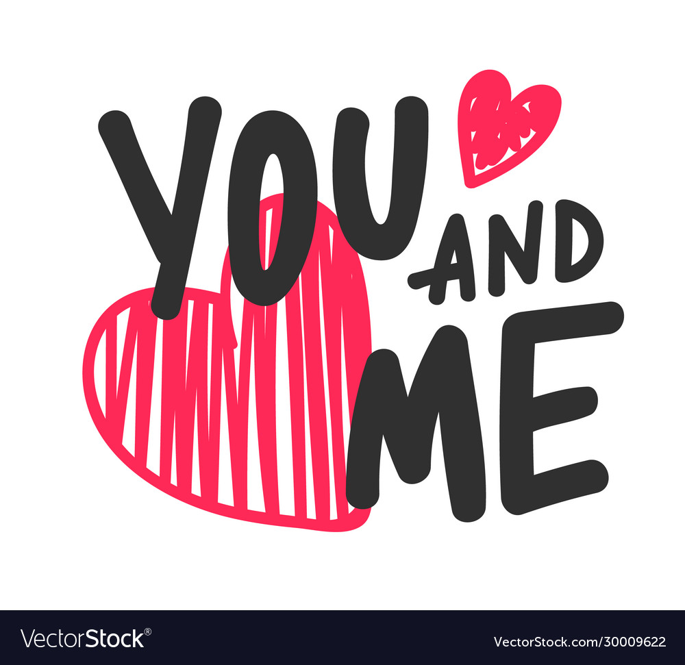 You and me hand drawn lettering for happy