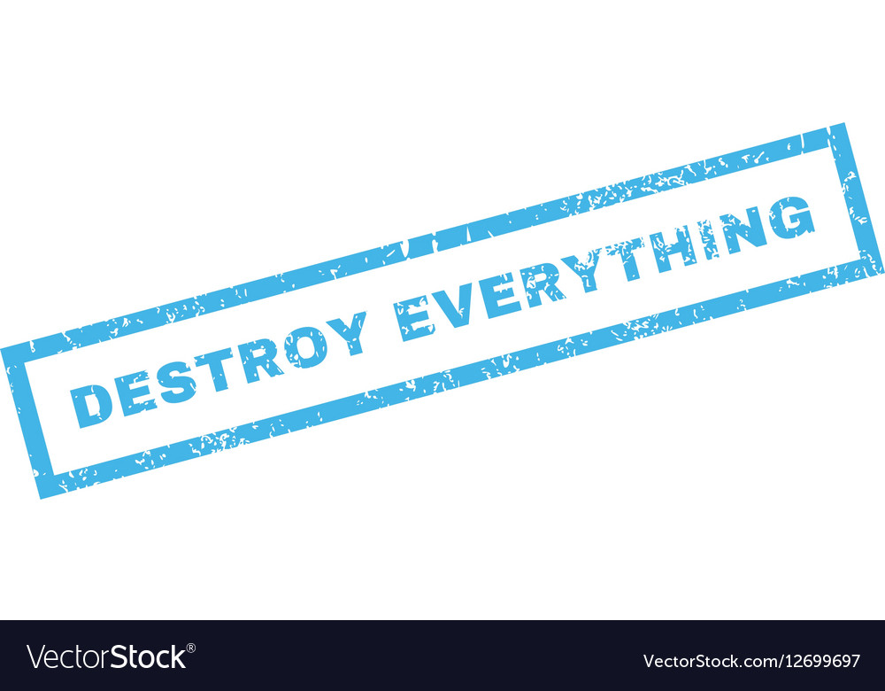 Destroy Everything Rubber Stamp