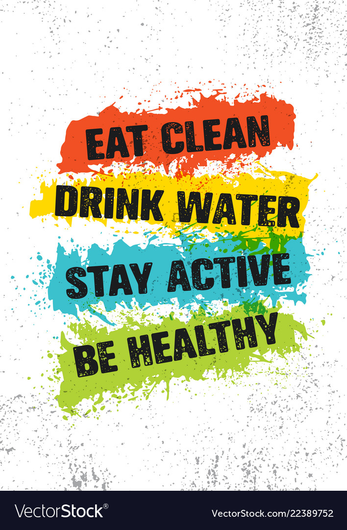 Eat Clean Drink Water Stay Active Be Healthy Vector Image