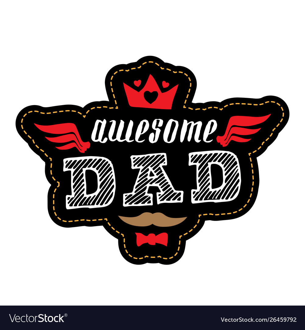 Awesome dad - t-shirt print or patch with