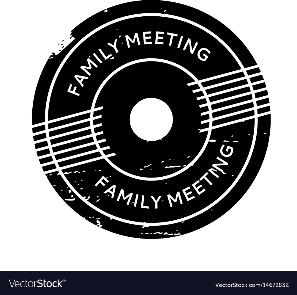 Family meeting rubber stamp