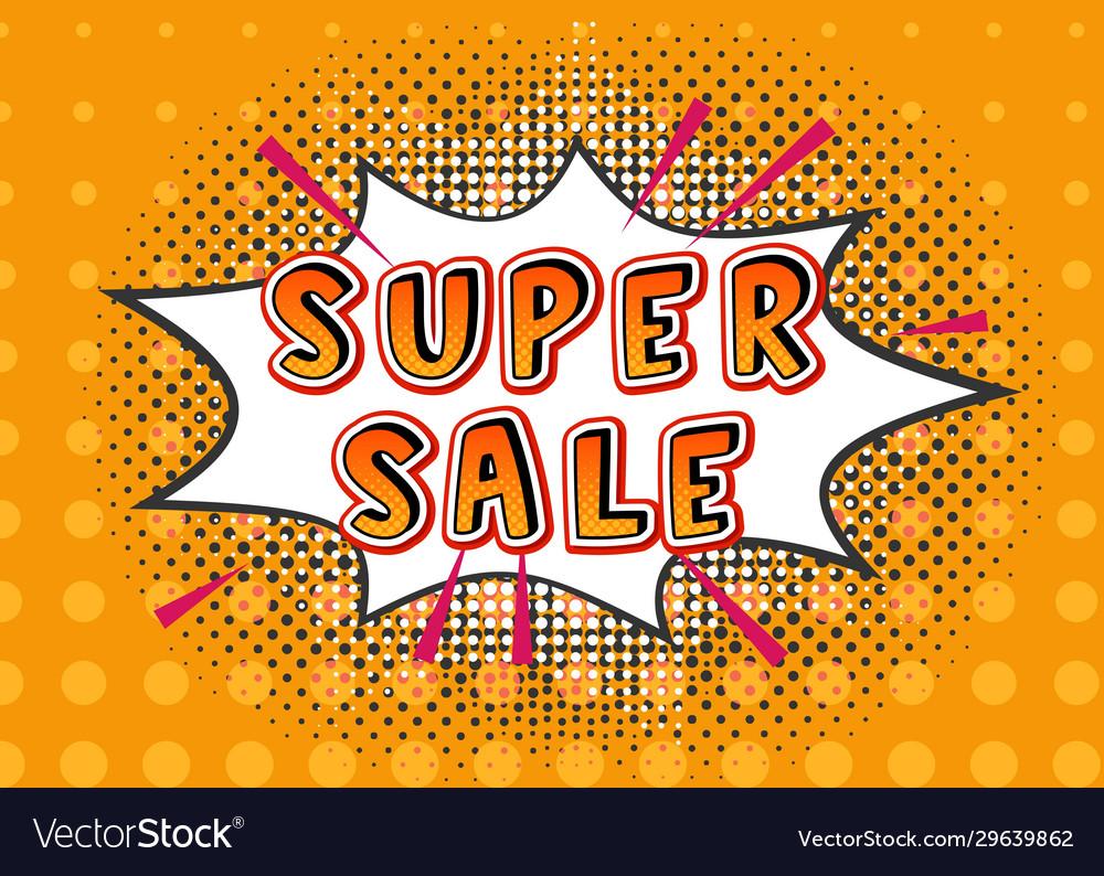 Super sale pop art comic explosion with sale word