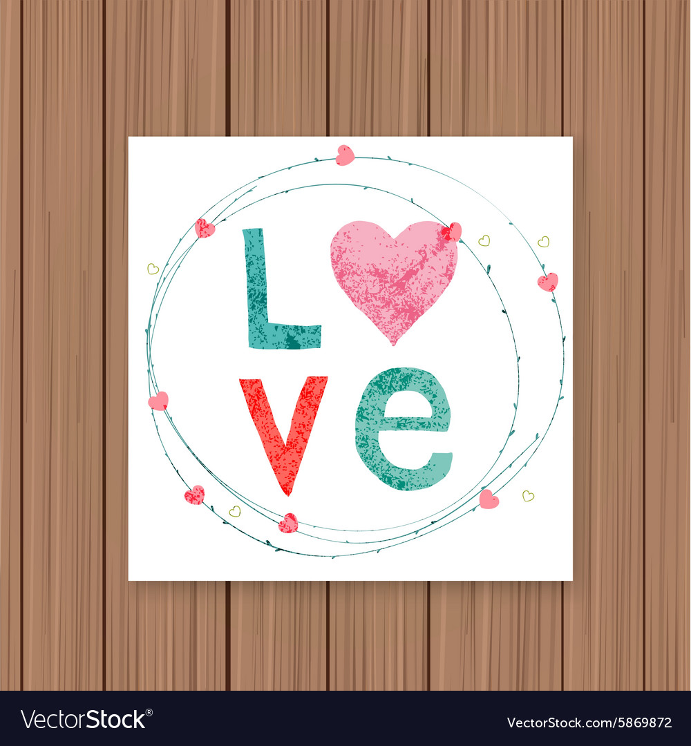 Love card on a wooden background Can be used for