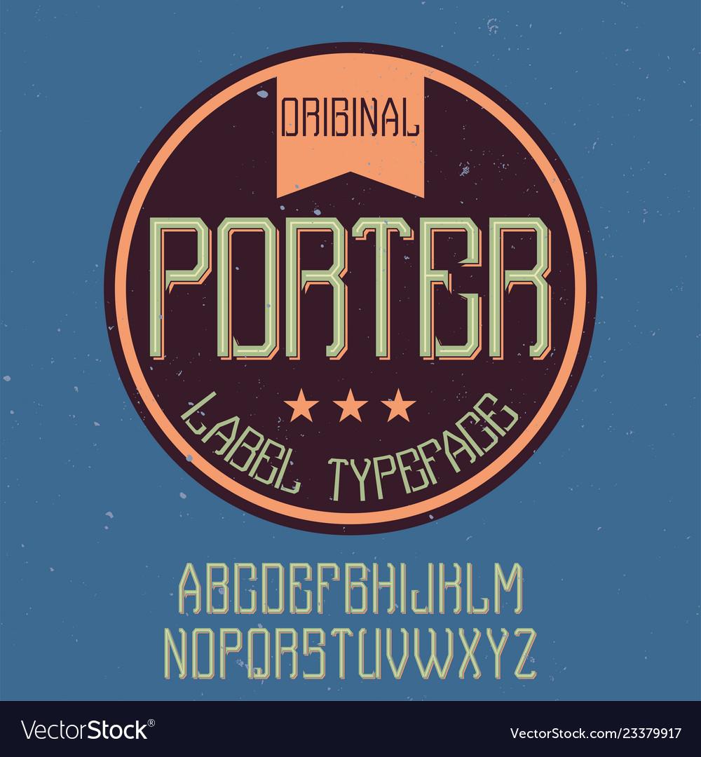 Vintage label font named porter