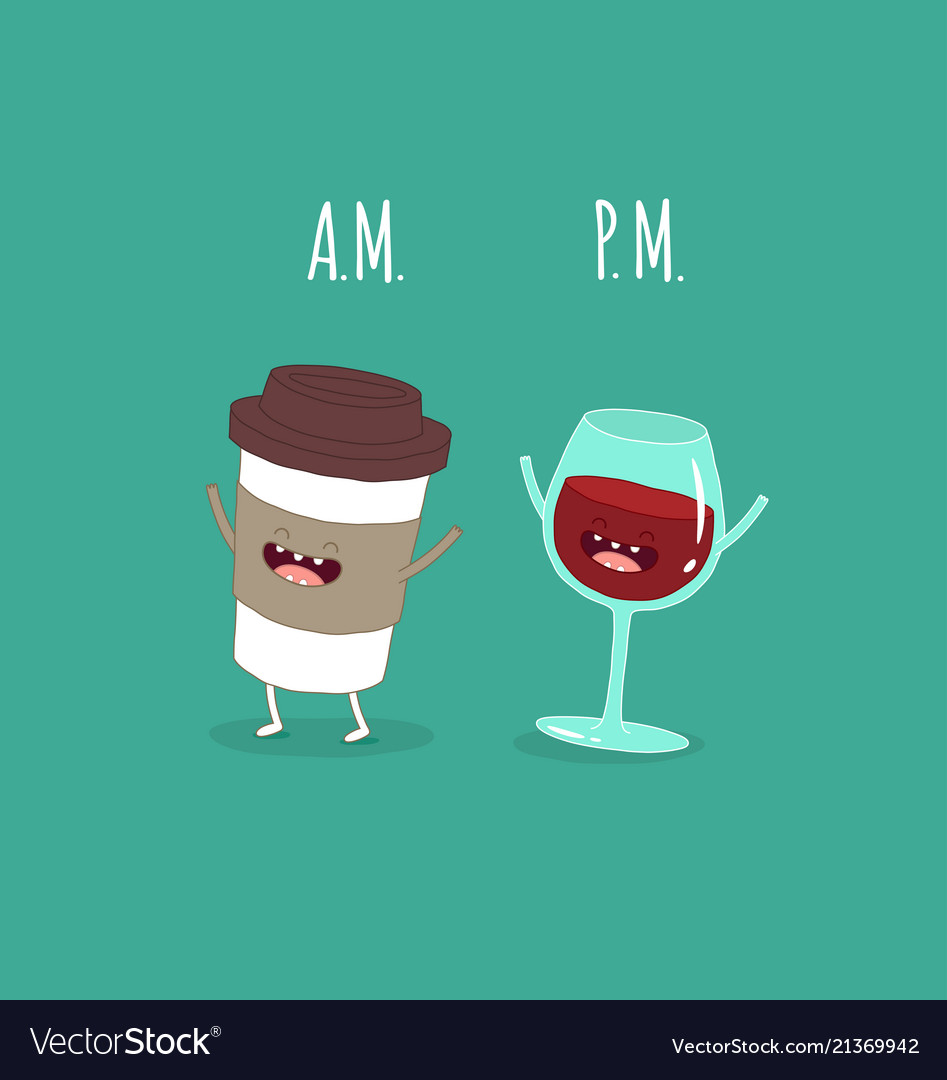 Coffee in the morning evening wine