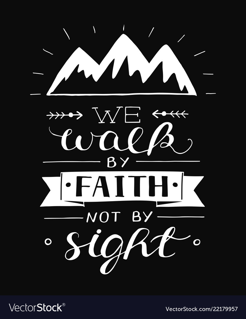 Hand Lettering With Bible Verse We Walk By Faith Vector Image