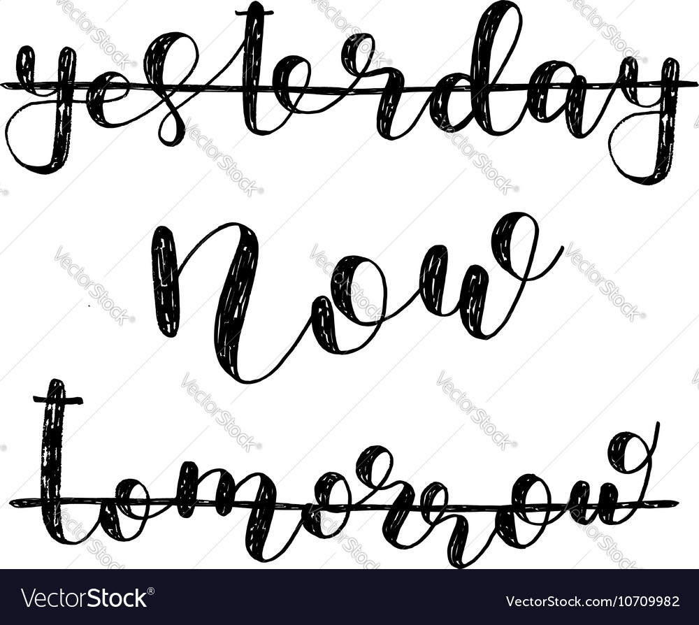 Yesterday now tomorrow Brush lettering