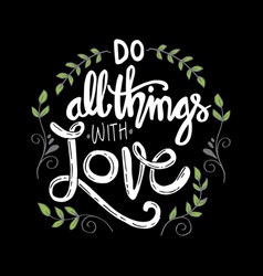 do all things with love motivational quote vector image