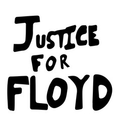 justice for floyd text sign depicting words vector image