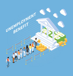 unemployment benefits isometric composition vector image